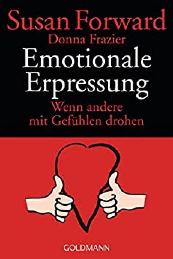 emotionale-erpressung-wenn-andere-mit-gefuehlen-drohenDCCB2CB3-40C4-DBA9-9E44-931BD5375D27.jpg